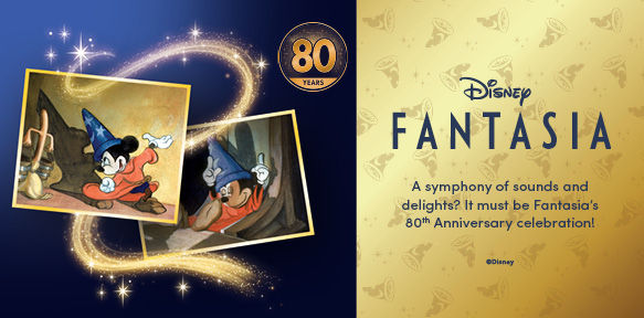 Disney Fantasia. A symphony of sounds and delights? It must be Fantasia's 80th Anniversary Celebration!