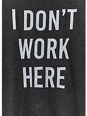 I Don't Work Here Classic Crew Tee - Heritage Slub Vintage Black , DEEP BLACK, alternate