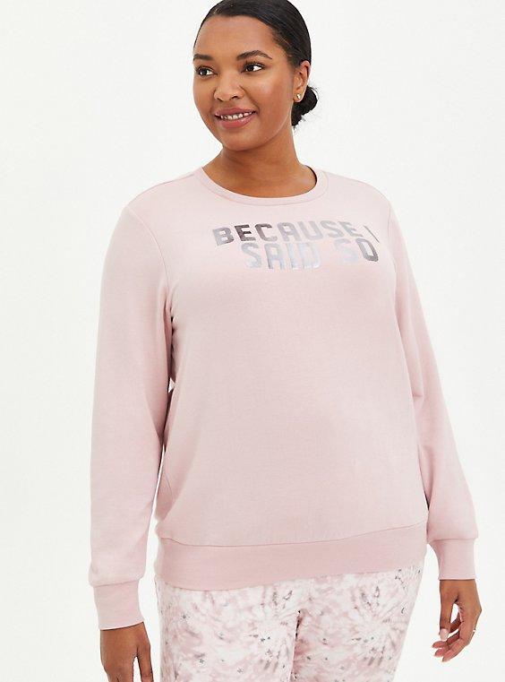 Sleep Sweatshirt - Micro Modal Terry Because I Said So Pink, PINK, hi-res