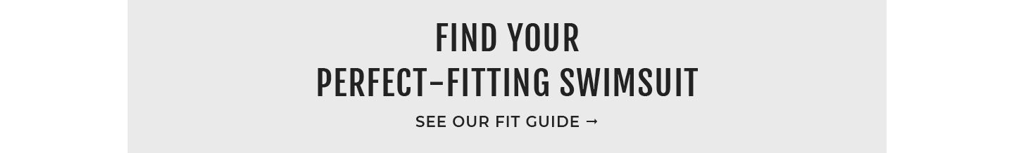 Find Your Perfect-Fitting Swimsuit See Out Fit Guide