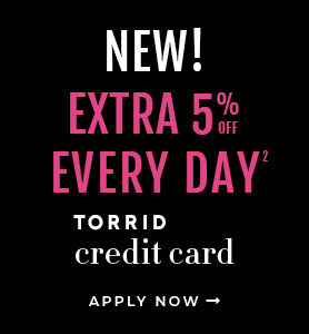 Torrid Credit Card, Extra 5% Off When you use your Torrid Credit Card, Apply Now