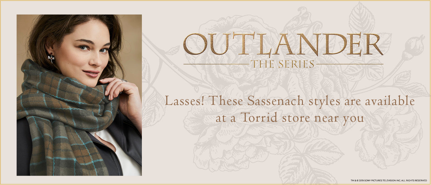 Outlander Lasses! These Sassenach styles are available at a Torrid store near You