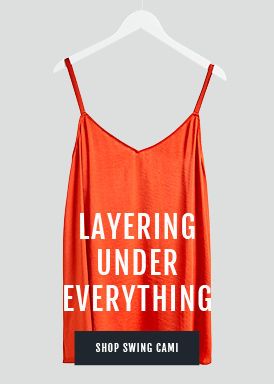 Layering Under Everything, Shop Swing Cami