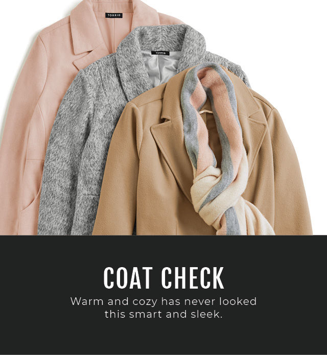 Coat Check. Warm and cozy has never looked this smart and sleek.