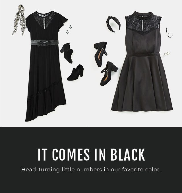 It comes in black. Head-turning little numbers in our favorite color.