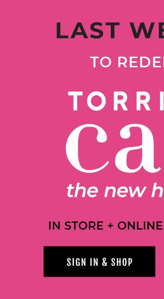Last Weekend! To Redeem Your Torrid Cash, the new haute cash. In Store + Online Thru October 20. Shop New