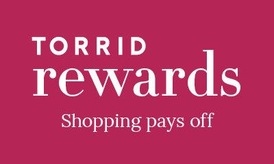 TORRID rewards. Shopping pays off