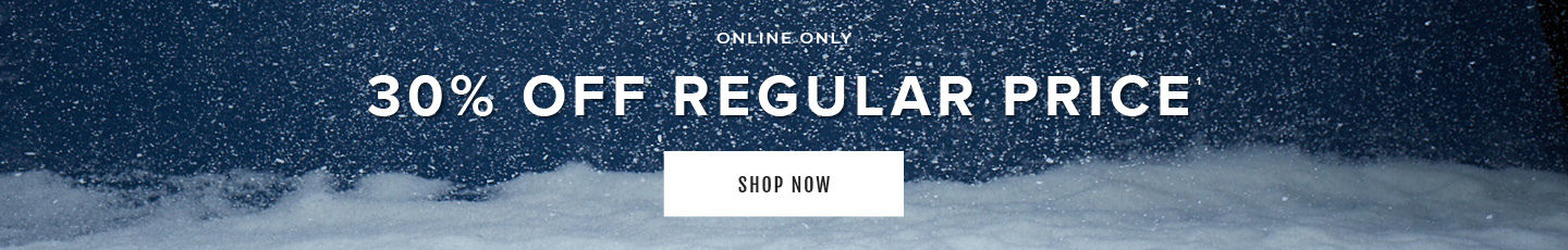 Online Only 30% Off Regular Price. Shop Now.