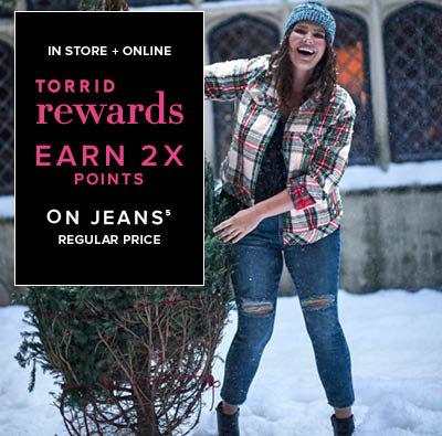 In Store + Online Torrid Rewards Earn 2X Points on Jeans Regular Price