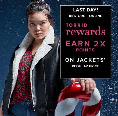 Last Day! In Store + Online Torrid Rewards Earn 2X Points on Jackets Regular Price