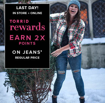 Last Day! In Store + Online Torrid Rewards Earn 2X Points on Jeans Regular Price