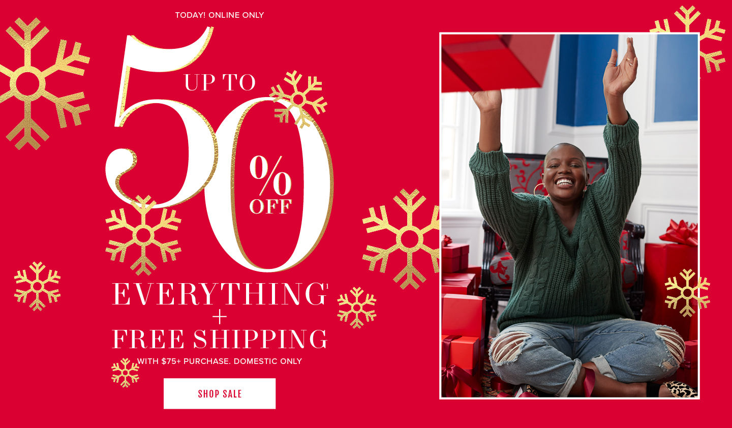 Today! Online Only Up To 50% Everything + Free Shipping With $75+ Purchase. Domestic Only. Shop Sale