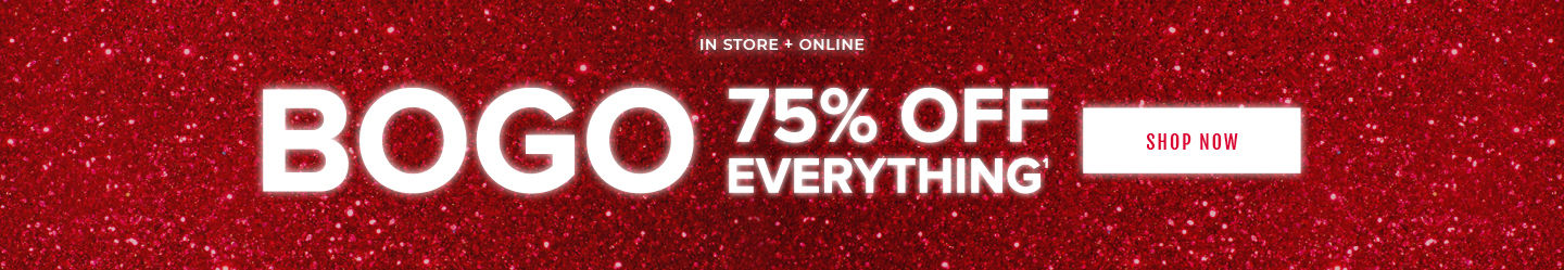 In Store + Online BOGO 75% Off Everything. Shop Now