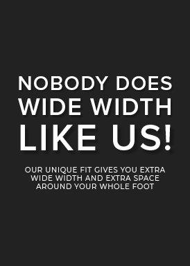 Nobody Does Wide Width Like Us!