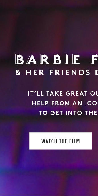 Barbie Ferreira & Her Friends Do A Night Out. It'll take great outfits and a little help from an icon(Hello, Rupaul) to get into the hottest party. Watch The Films