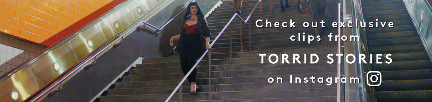 Check out Exclusive Clips of Torrid Stories on Instagram