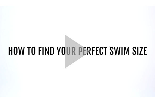How to find your perfect swim size. click to play