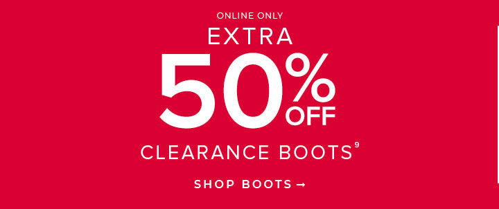 Online Only Extra 50% Off Clearance Boots. Shop Boots