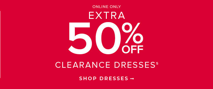 Online Only Extra 50% Off Clearance Dresses. Shop Dresses