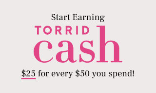 Redeem Torrid Cash Now