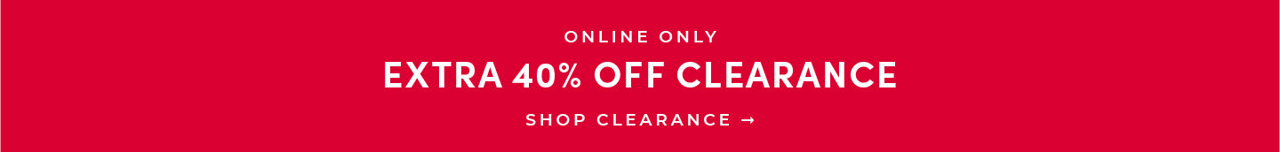 Extra 40% Off Clearance. Shop Clearance. Not Combinable  with TORRID CASH