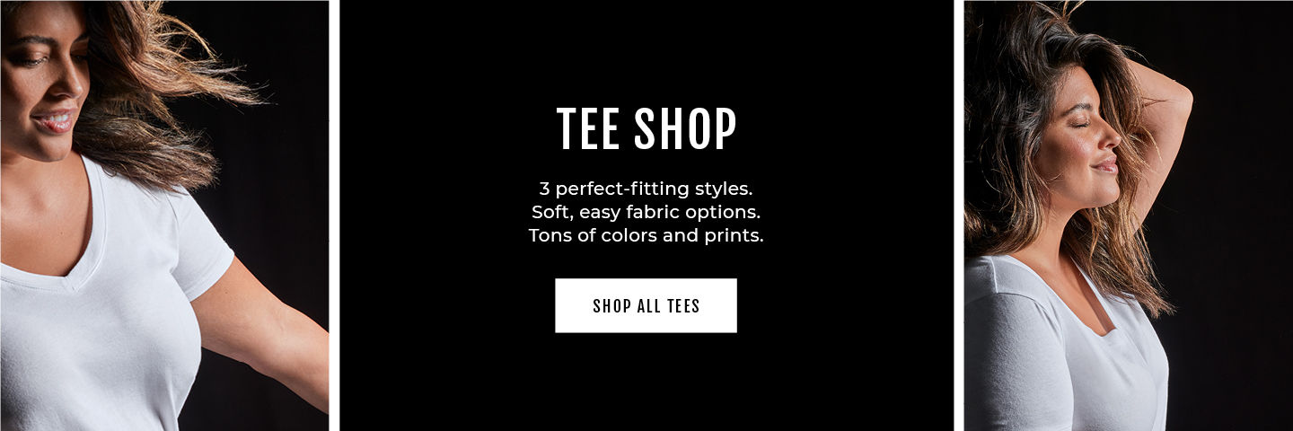 TEE SHOP. Perfect-fitting styles. Soft, easy fabric options. Tons of colors and prints.