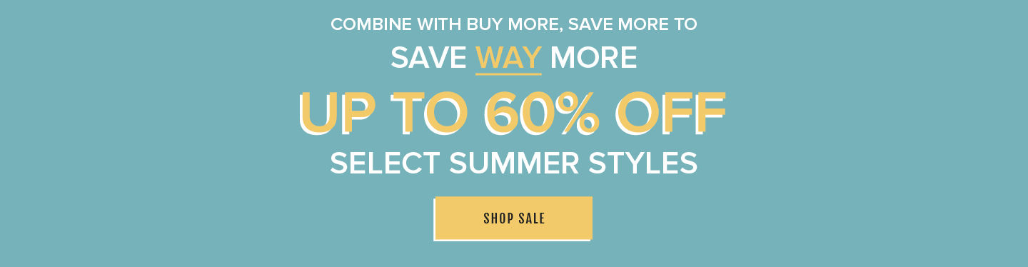 Combine with buy more, save more to Save way more. Up To 60% Off Select Summer Styles. Shop Sale