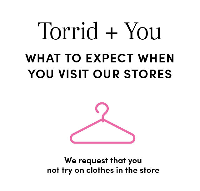 What to Expect when you visit our stores - We request that you not try on clothes in the store