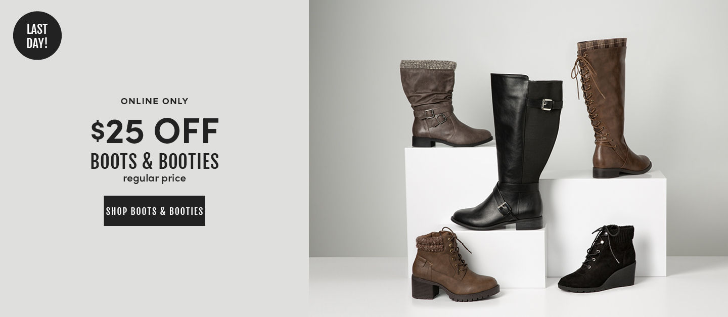 Last Day! Online Only $25 Off Boots & Booties Regular Price. Shop Boots & Booties