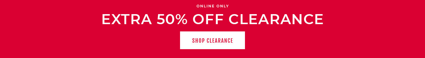 Online Only Extra 50% Off Clearance. Shop Clearance