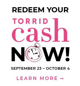 Redeem Torrid Cash
