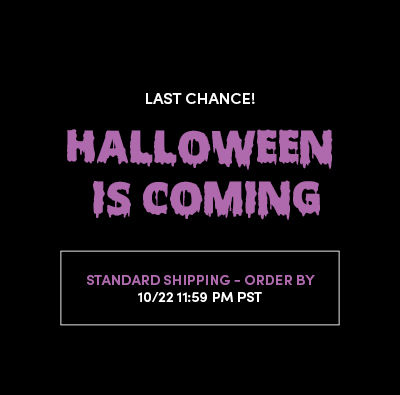 Halloween Is Coming. Get your costume now! Standard Shipping - Order By 10/22 11:59PM PST