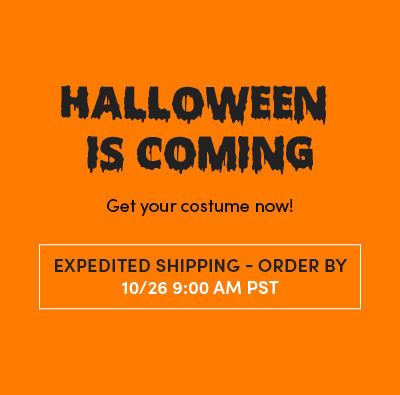 Halloween Is Coming. Get your costume now! Expedited Shipping - Order By 10/26 9:00AM PST