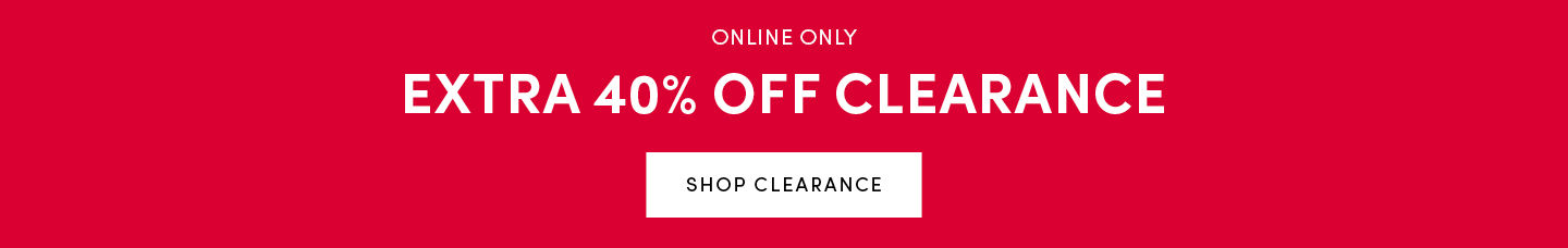 Online Only Extra 40% Off Clearance