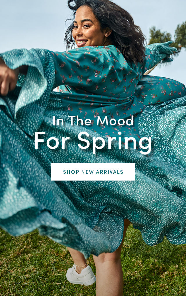 In The Mood For Spring. Shop New Arrivals