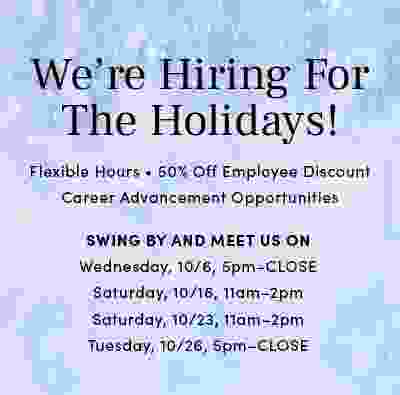 WE'RE HIRING! Positions open in our US & Canadian Stores, Los Angeles HQ and Ohio Distribution Center.